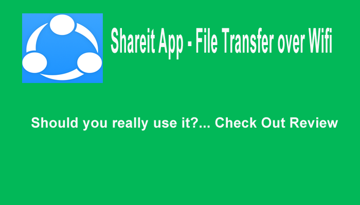 Shareit App- File transfer over Wifi – Is it Safe?
